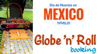 Mexico, dia de muertos, globe n roll booking