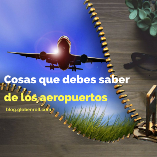 Cosas que debes saber de los aeropuertos globe n roll